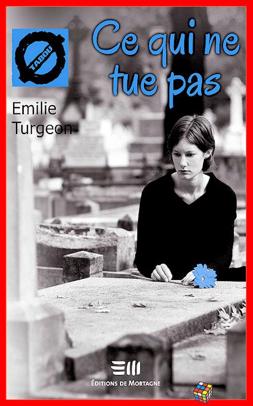 télécharger Emilie Turgeon - Ce qui ne tue pas