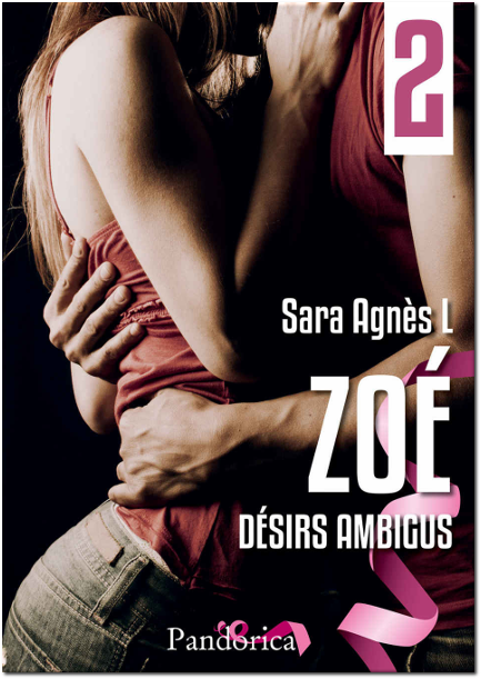 Sara Agnès L. - Zoé T2 Désirs ambigus 2017