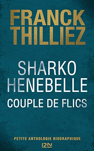 Franck Thilliez - Sharko / Henebelle, Couple de flics - Petite anthologie biographique (2017)
