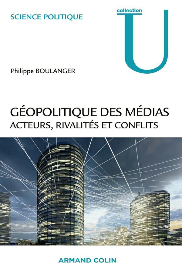 télécharger Géopolitique des médias. Philippe Boulanger