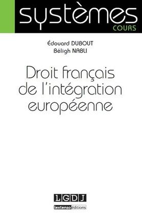 télécharger Droit français de l'intégration européenne. LGDJ