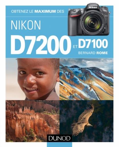 télécharger Obtenez le maximum des Nikon D7200 et D7100 2e Edition ( Avril 2017 ). Dunod