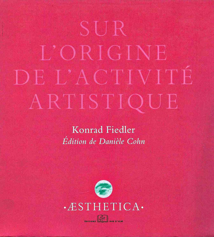 TELECHARGER MAGAZINE Sur l'origine de l'activité artistique. Konrad Fiedler