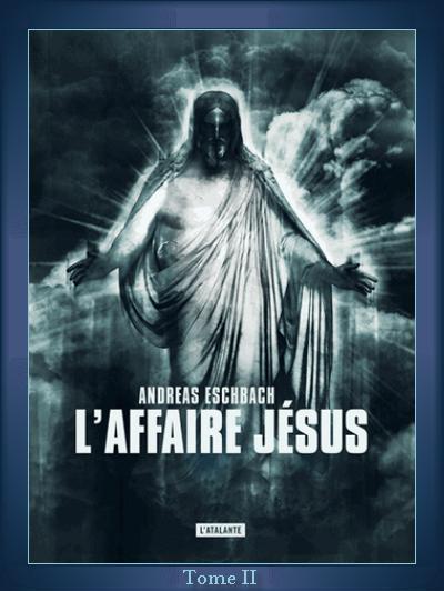 Eschbach, Andreas - L'affaire Jesus