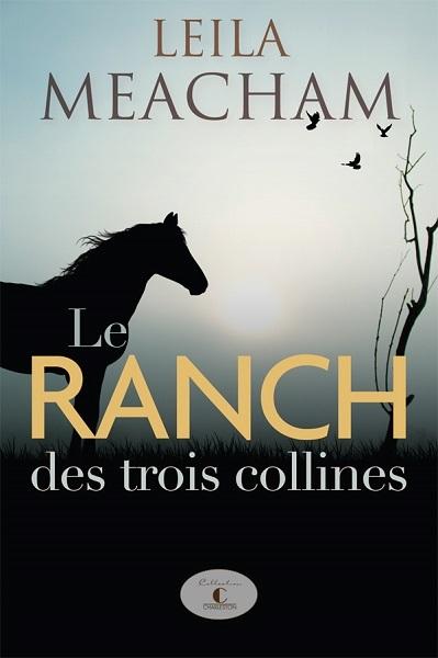 TELECHARGER MAGAZINE Le Ranch Des Trois Collines de Leila Meacham 2017