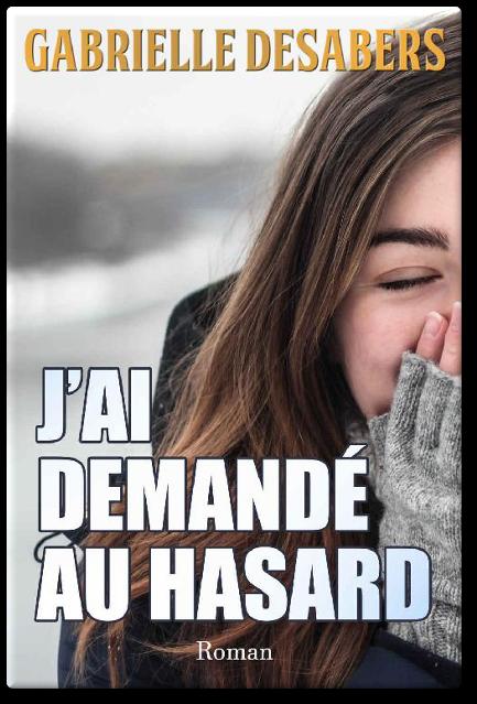 TELECHARGER MAGAZINE Gabrielle Desabers - J'ai demandé au hasard 2017