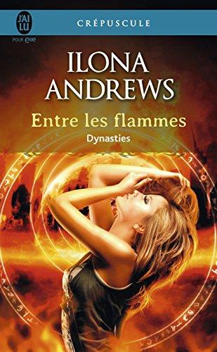 télécharger Dynasties, Tome 1 : Entre les flammes de Ilona Andrews 2017