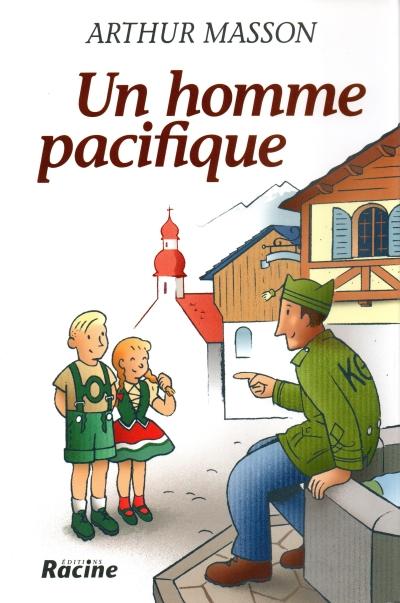 Arthur Masson - UN HOMME PACIFIQUE
