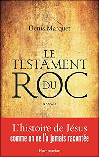 télécharger Le testament du roc de Denis Marquet 2016