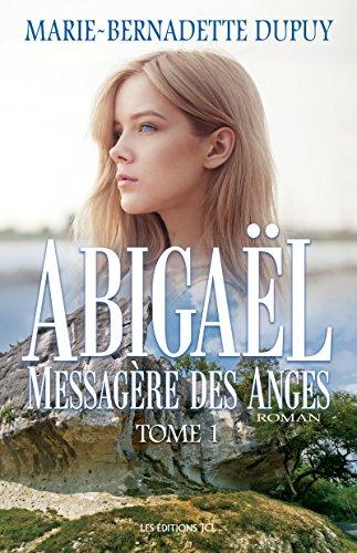 télécharger Abigaël messagère des anges de Marie-Bernadette Dupuy 2017