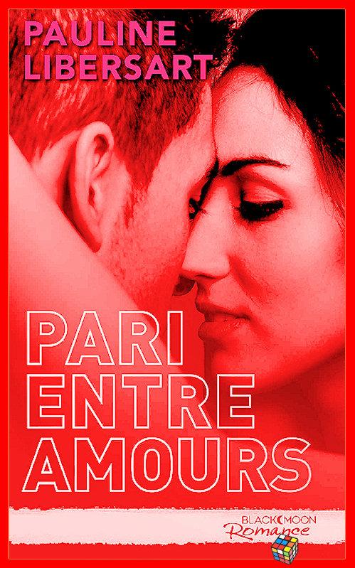 télécharger Pauline Libersart (2016) - Pari entre amours