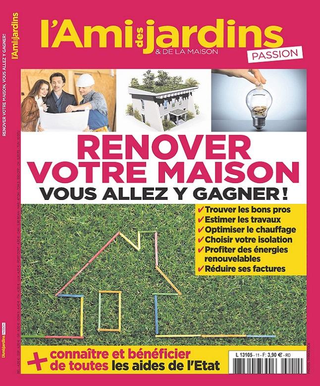 télécharger L'Ami Des Jardins Passion N°11 - Rénovez Votre Maison 2017
