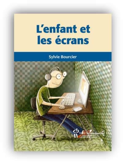 télécharger L'enfant et les ecrans de Sylvie Bourcier