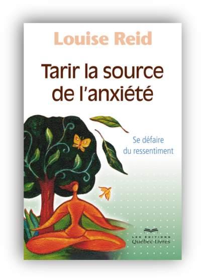 télécharger Tarir la source de l'anxiete - Louise Reid