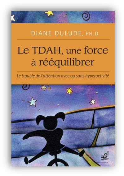 télécharger Le TDAH, une force a reequilibrer - Diane Dulude