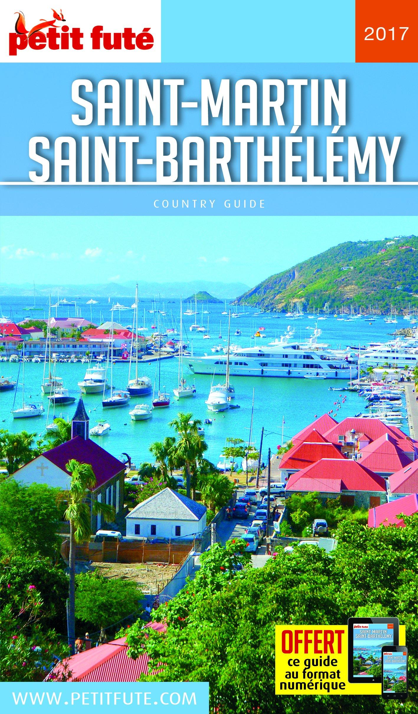 télécharger Petit futé : Saint Martin, Saint Barthélémy 2017
