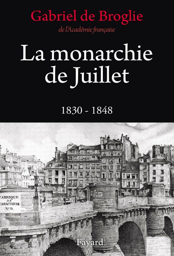 télécharger La monarchie de Juillet : 1830 - 1848. Gabriel de Broglie