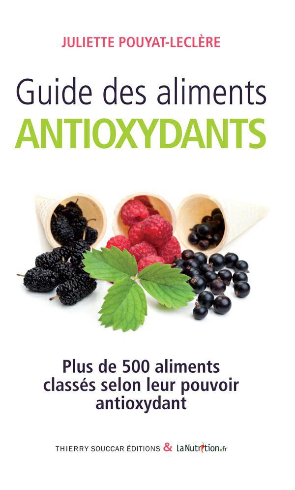 télécharger Guide des aliments antioxydants. Juliette Pouyat-Leclère