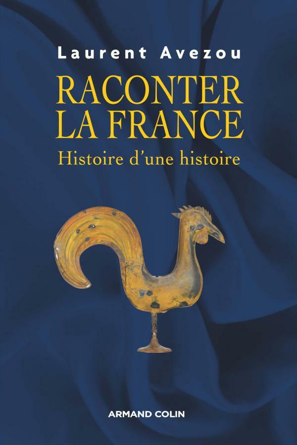 TELECHARGER MAGAZINE Raconter la France : Histoire d'une histoire. Laurent Avezou
