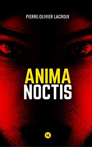 TELECHARGER MAGAZINE Anima noctis de Pierre-Olivier Lacroix 2017