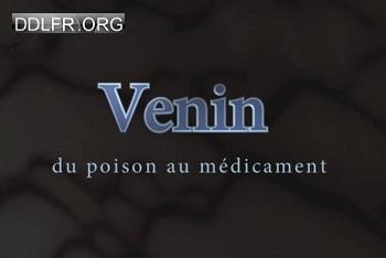 Venin, du poison au médicament HDTV 720p