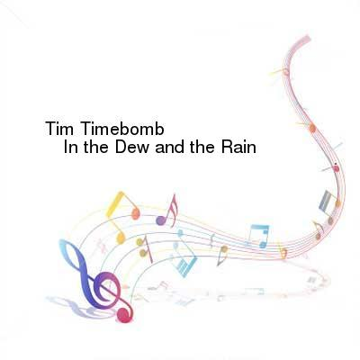 SceneHdtv Download Links for Tim_Timebomb-In_the_Dew_and_the_Rain-SINGLE-WEB-2013-ENTiTLED
