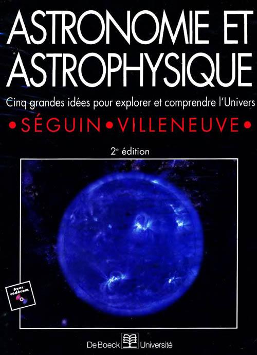 Astronomie et Astrophysique - Marc Séguin et Benoît Villeneuve