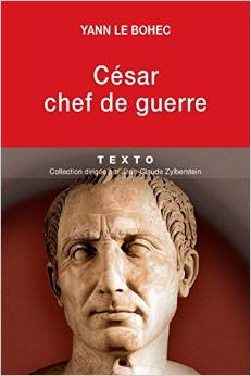 César, chef de guerre : César stratège et tacticien