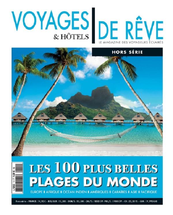 Voyages et Hôtels De Rêve Hors Série N°1 - Juin-Aout 2017