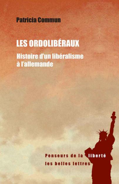 Les Ordolibéraux: Histoire d'un libéralisme à l'allemande (2016) sur Bookys