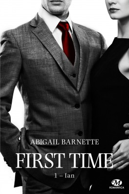First Time Tome 1 Ian - Abigail Barnette 2017