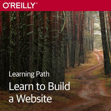 Poster for OReilly Learning Path: Learn to Build a Website