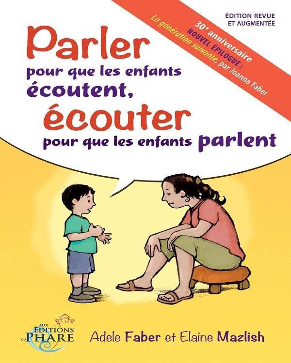 télécharger Parler pour que les enfants écoutent, écouter pour que les enfants parlent