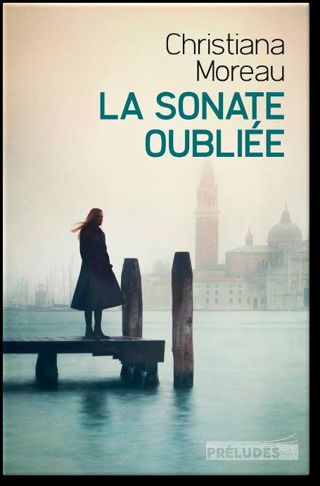 télécharger Christiana Moreau - La Sonate oubliée 2017