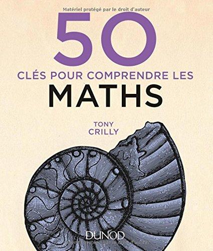 télécharger 50 clés pour comprendre les maths. Dunod PDF