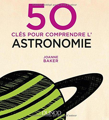 télécharger 50 clés pour comprendre l'astronomie. Dunod