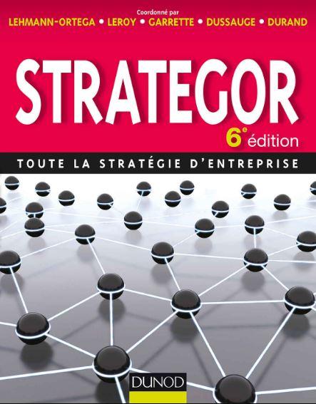 TELECHARGER MAGAZINE Strategor - 6e édition : Toute la stratégie d'entreprise (Livres en Or)