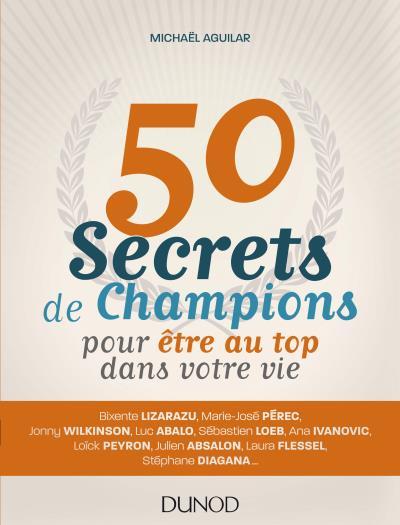 télécharger 50 SECRETS DE CHAMPIONS POUR ÊTRE AU TOP DANS VOTRE VIE