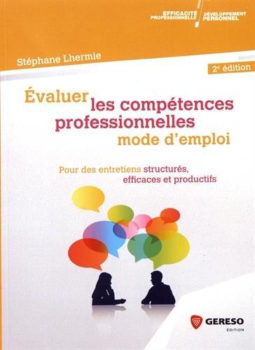 Evaluer les compétences professionnelles  - mode d'emploi : Pour des entretiens structurés, efficace...