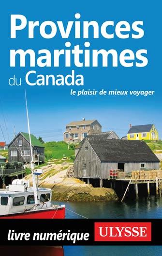 Provinces maritimes du Canada : le plaisir de mieux voyager
