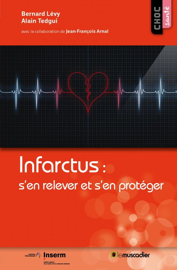 Infarctus : s'en relever et s'en protéger : Mieux comprendre la maladie (Choc santé)