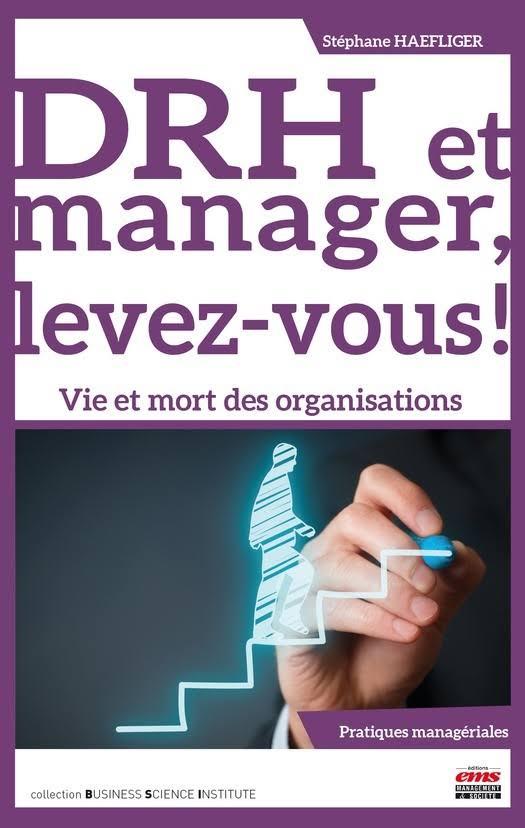 télécharger DRH ET MANAGER, LEVEZ-VOUS ! : VIE ET MORT DES ORGANISATIONS