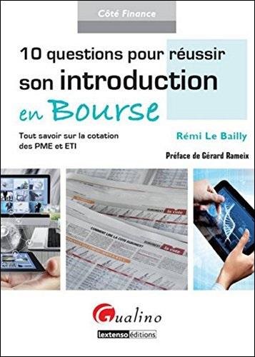 télécharger 10 QUESTIONS POUR RÉUSSIR SON INTRODUCTION EN BOURSE