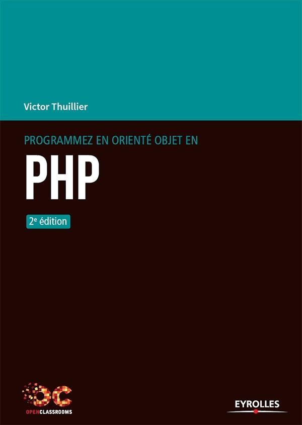 télécharger PROGRAMMEZ EN ORIENTÉ OBJET EN PHP