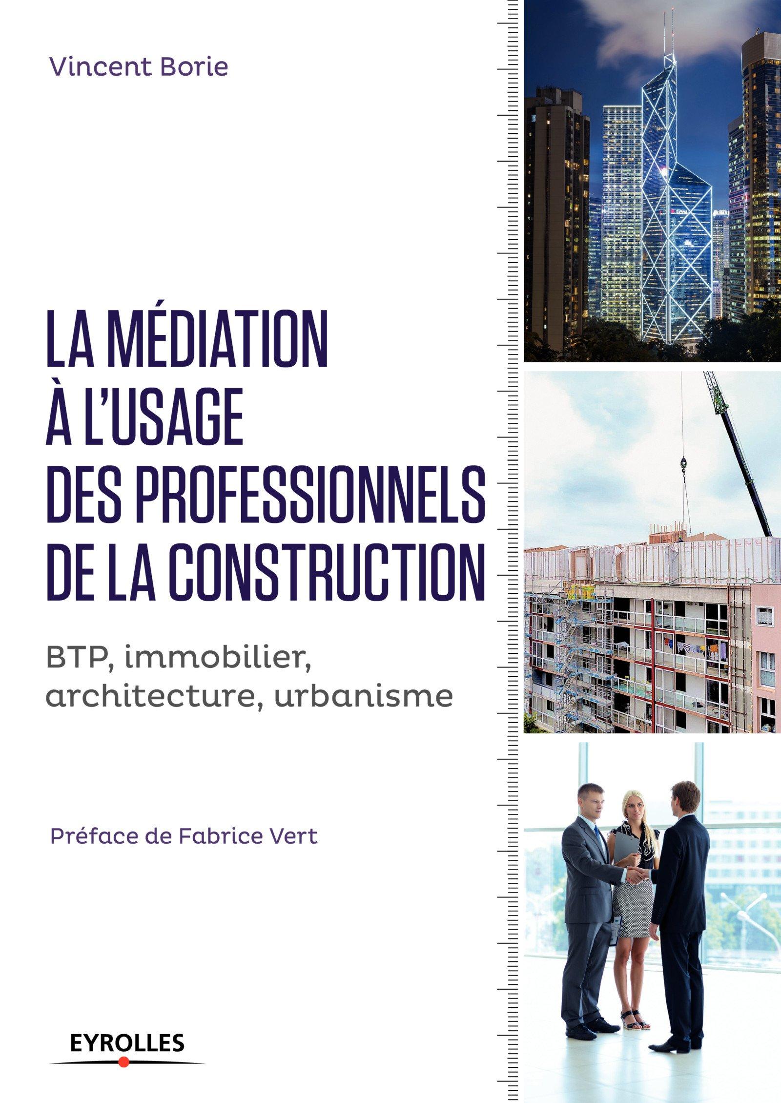 télécharger LA MÉDIATION À L'USAGE DES PROFESSIONNELS DE LA CONSTRUCTION : BTP, IMMOBILIER, ARCHITECTURE, URBANISME