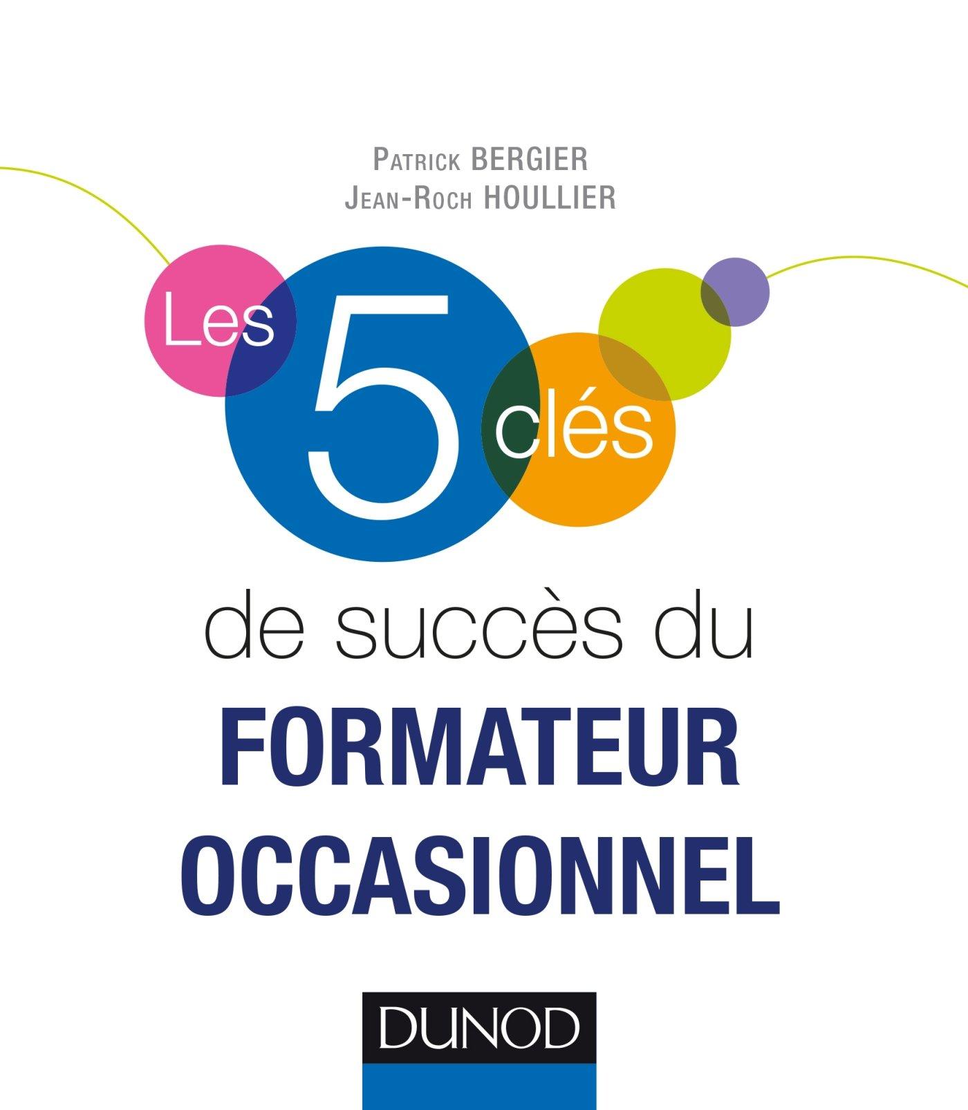 LES 5 CLÉS DE SUCCÈS DU FORMATEUR OCCASIONNEL