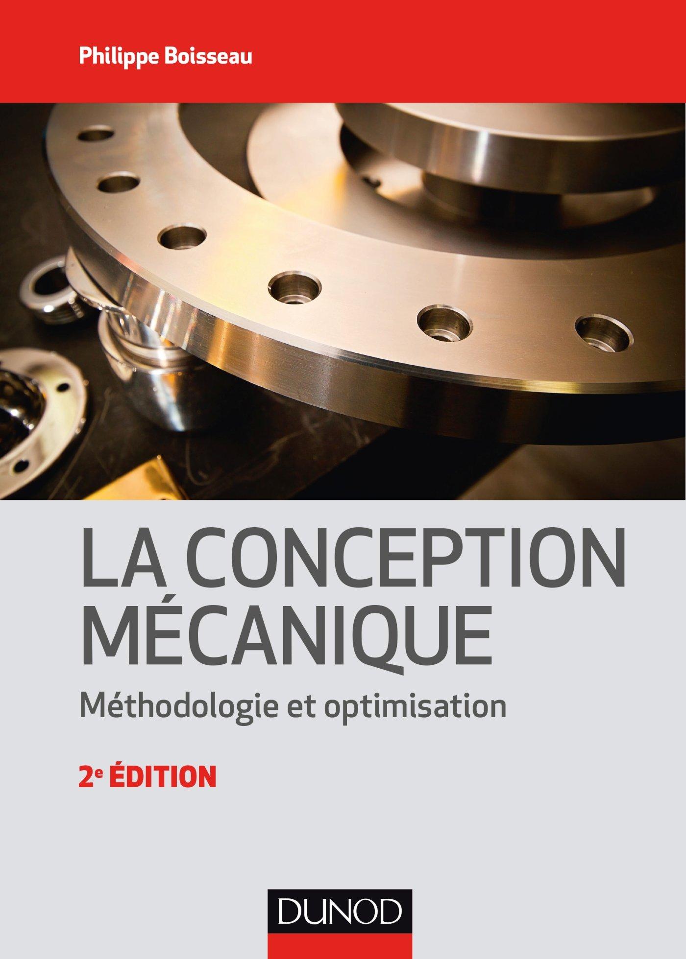TELECHARGER MAGAZINE LA CONCEPTION MÉCANIQUE : MÉTHODOLOGIE ET OPTIMISATION - 2E ÉD