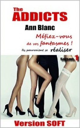 télécharger The addicts, Tome 1 (Version Soft) - Ann Blanc