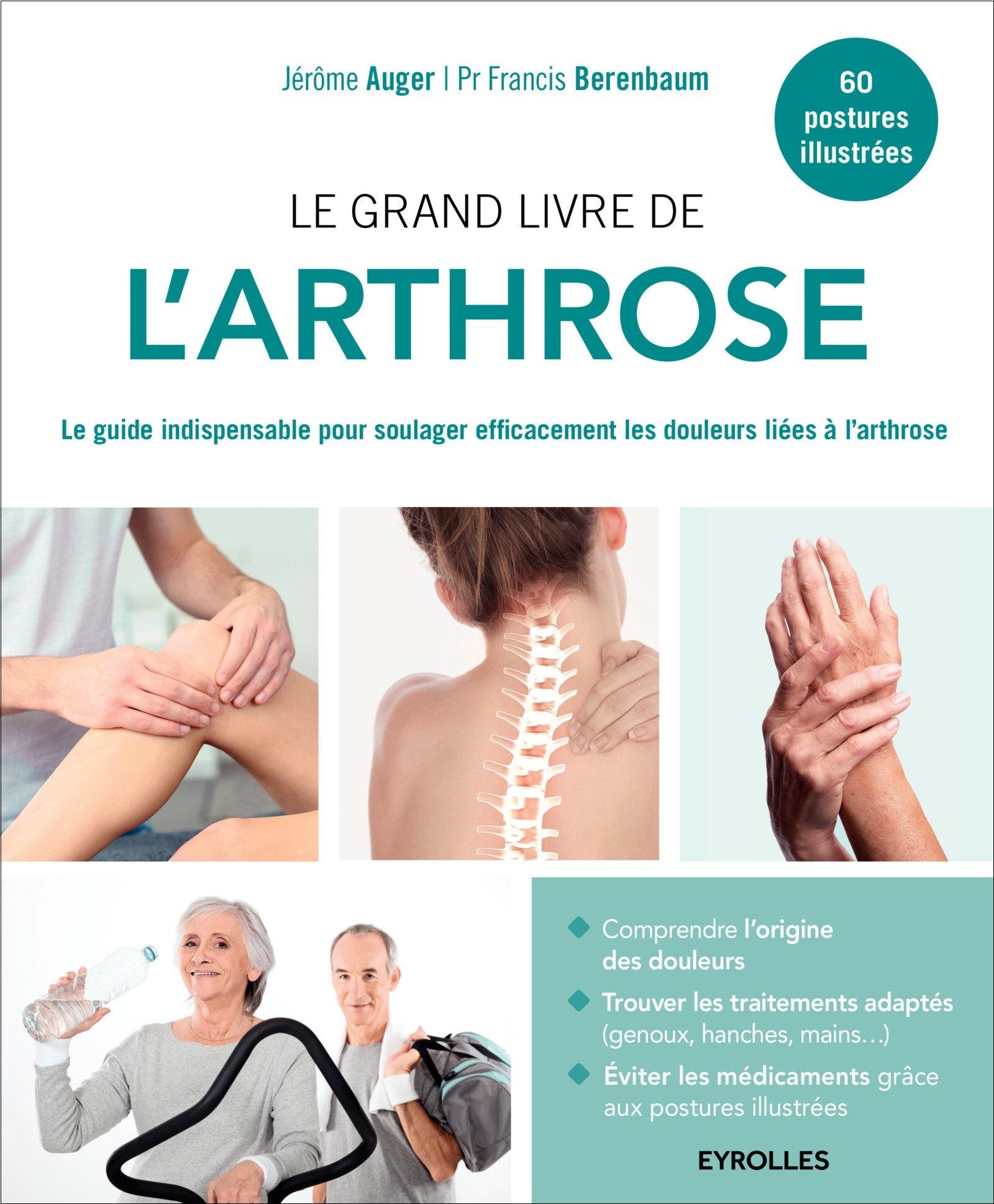 TELECHARGER MAGAZINE Le grand livre de l'arthrose : Le guide indispensable pour soulager efficacement les douleurs liées à l'arthrose