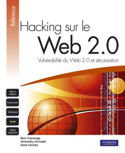 TELECHARGER MAGAZINE Hacking sur le Web 2.0 : Vulnérabilité du Web 2.0 et sécurisation